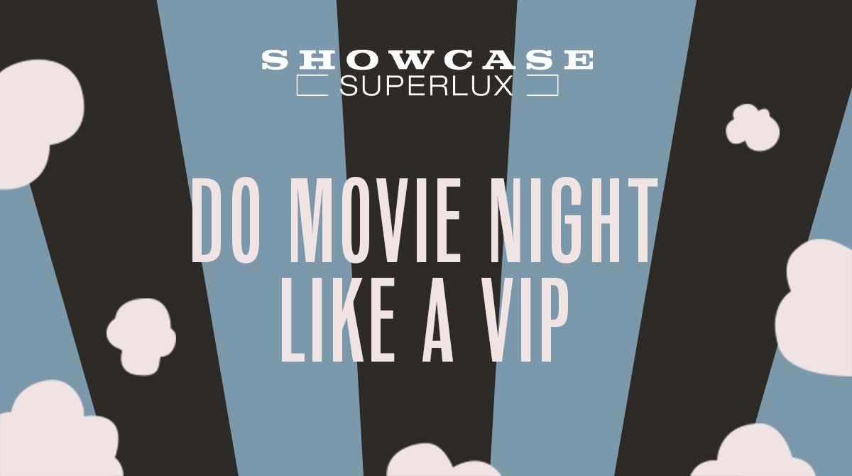 Do Movie Night Like A VIP